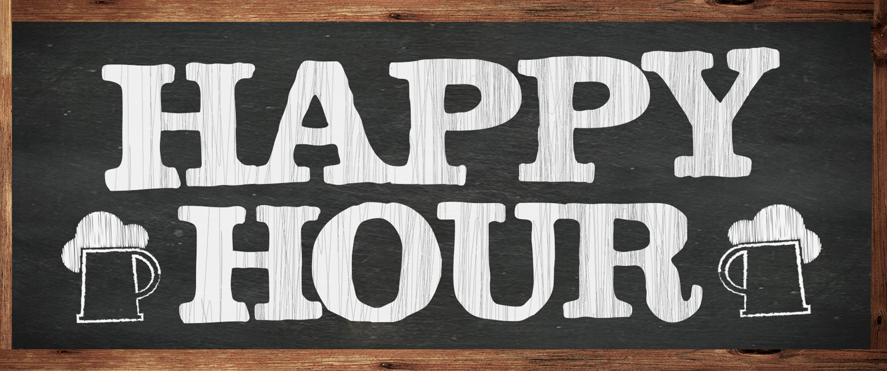 Happy Hour Monday – Friday 3:00PM – 5:00PM (Dine in Only)